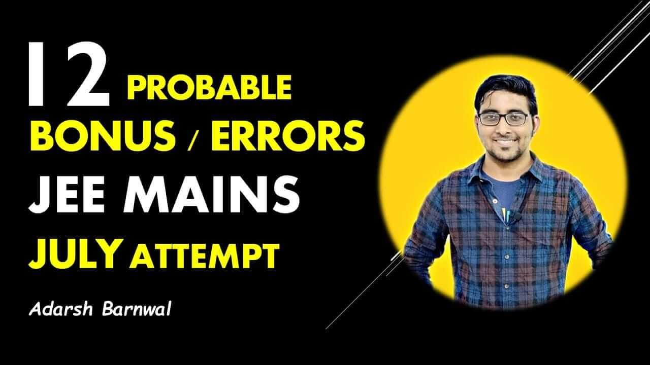 Jee Mains 2021 July BONUS-errors By Adarsh Barnwal