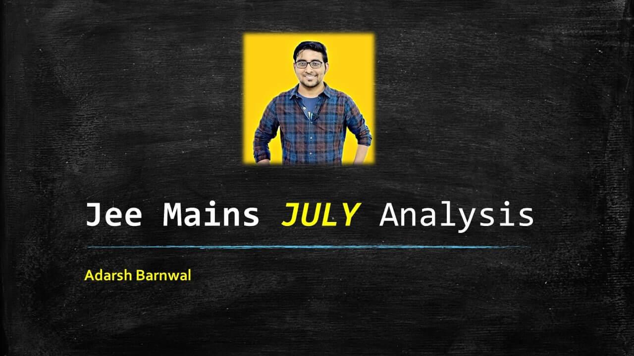 Jee mains july Analysis and answer key